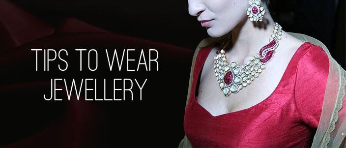 Simple Tips To Wear Jewellery