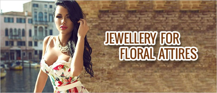 Jewellery for floral dress